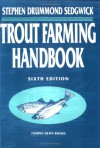 Trout Farming Handbook - Stephen Drummond Sedgwick