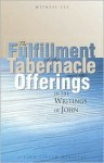 The Fulfillment of the Tabernacle and the Offerings in the Writings of John - Witness Lee