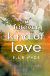 A Forever Kind of Love - Ellie Wade