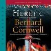 Heretic - Bernard Cornwell, Andrew Cullum, Harper Audio