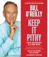 Keep It Pithy: Useful Observations in a Tough World (Audio) - Bill O'Reilly