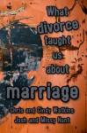 What Divorce Taught Us About Marriage - Chris Watkins, Cindy Watkins, Missy Hunt, Josh Hunt