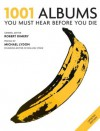 1001 Albums: You Must Hear Before You Die - Cassell Illustrated, Robert Dimery