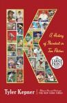 K: A History of Baseball in Ten Pitches - Tyler Kepner