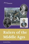 Rulers Of The Middle Ages (History Makers) - Rafael Tilton