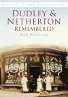 Dudley & Netherton Remembered - Ned Williams