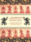 The Buddhist Prayer Deck: A Beautiful Collection of Life-Affirming Buddhist Prayers to Inspire and Enlighten - Duncan Baird, Duncan Baird Publishers