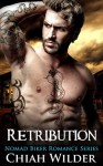 Retribution (Nomad Biker Romance #2) - Chiah Wilder