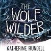 The Wolf Wilder - Nicolette McKenzie, Katherine Rundell