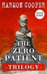 The Zero Patient Trilogy (Book One): (A Dystopian Sci-Fi Series) - Harmon Cooper, George C. Hopkins