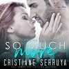 So Much More - Cristiane Serruya