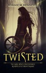 Twisted: The Girl Who Uncovered Rumpelstiltskin's Name - Bonnie M Hennessy