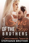 Sins of the Stepbrothers - Stephanie Brother