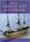 The New Period Ship Handbook - Keith Julier