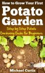 How To Grow Your First Potato Garden - Michael Curtis