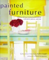 Painted Furniture: Making Ordinary Furniture Extraordinary With Paint, Pattern, and Color - Katrin Cargill, David Montgomery