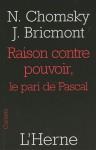 Raison contre pouvoir: Le pari de Pascal - Noam Chomsky, Jean Bricmont