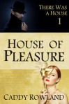 House of Pleasure - Caddy Rowland
