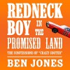 Redneck Boy in the Promised Land: The Confessions of 'Crazy Cooter' - Ben Jones, Scott Pollak, Audible Studios