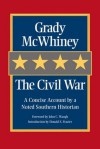 The Civil War: A Concise Account by a Noted Southern Historian - Grady McWhiney, John C. Waugh, Donald S. Frazier