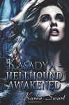 Kasadya Hellhound Awakened (Volume 1) - Karen Swart