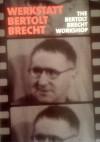 Werkstatt Bertolt Brecht: The Bertolt Brecht Workshop - Wolfgang Gersch