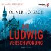 Die Ludwig-Verschwörung - Oliver Pötzsch, Johannes Steck, audio media verlag