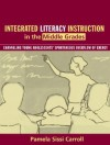 Integrated Literacy Instruction in the Middle Grades: Channeling Young Adolescents' Spontaneous Overflow of Energy - Pamela Sissi Carroll