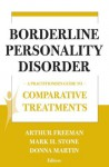 Borderline Personality Disorder: A Practitioner's Guide to Comparative Treatments (Springer Series on Comparative Treatments for Psychological Disorders) - Arthur Freeman, Mark H. Stone, Donna Martin