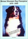 Bernese Mountain Dog Champions, 1979 2003 - Sharae Pata, Jan Linzy
