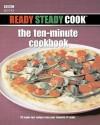 Ready Steady Cook: the ten-minute cookbook - Ross Burden, James J. Martin