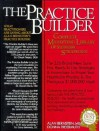The Practice Builder: Complete Marketing Library of $1,000,000 Strategies - Alan E. Bernstein