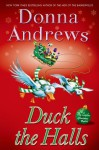 Duck the Halls: A Meg Langslow Mystery (Meg Langslow Mysteries) - Donna Andrews