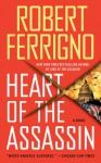 Heart of the Assassin: A Novel - Robert Ferrigno