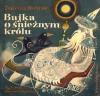 Bajka o śnieżnym królu - Tadeusz Kubiak, Zbigniew Rychlicki