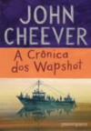 A Crônica dos Wapshot - John Cheever, Alexandre Barbosa de Souza