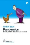 Pandemics: Bird Flu, Mrsa Should We Be Worried? (Pocket Issue) - Mary Alexander