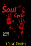 Soul Cycle (Twisted Souls #3) - Cege Smith