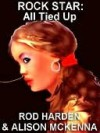 Rock Star, or All Tied Up - Rod Harden, Alison McKenna