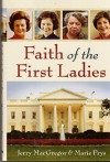 Faith of the First Ladies - Jerry MacGregor