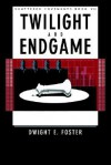 Shattered Covenants Book VII: Twilight & Endgame - Dwight E. Foster