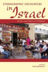 Ethnographic Encounters in Israel: Poetics and Ethics of Fieldwork - Fran Markowitz