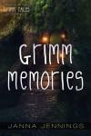 Grimm Memories - Janna Jennings