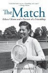 Match: Althea Gibson and a Portrait of a Friendship - Bruce Schoenfeld