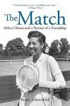 Match: Althea Gibson and a Portrait of a Friendship - Bruce Schoenfeld