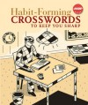 Habit-Forming Crosswords to Keep You Sharp - Sterling Publishing Company, Inc., Sterling Publishing Company, Inc.
