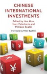 Chinese International Investments - Ilan Alon, Marc Fetscherin, Philippe Gugler
