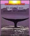 El Animal Mas Grande del Mundo (Rookie Read About Science) - Allan Fowler