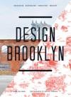Design Brooklyn: Renovation, Restoration, Innovation - Anne Hellman, Michel Arnaud