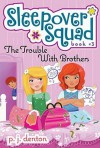 The Trouble with Brothers - P.J. Denton